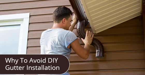 Avoid DIY Gutter Installation
