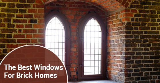 The Best Windows For Brick Homes