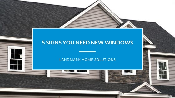 5 Sign You Need New Windows