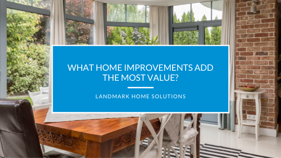 What Home Improvements Add The Most Value?