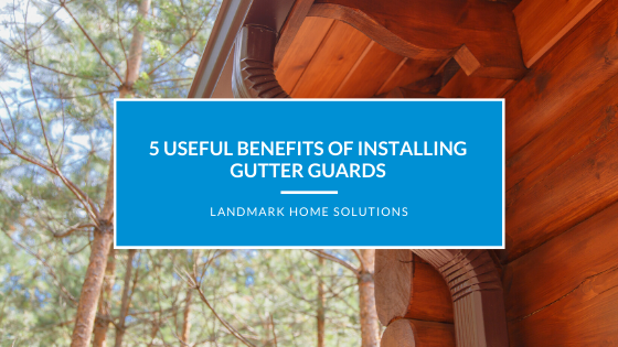 5 Useful Benefits of Installing Gutter Guards