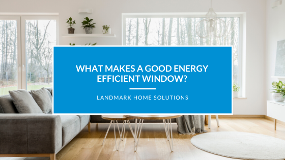 What Makes a Good Energy Efficient Window?