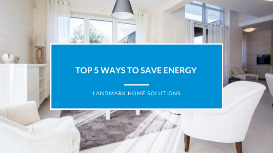 Top 5 Ways to Save Energy