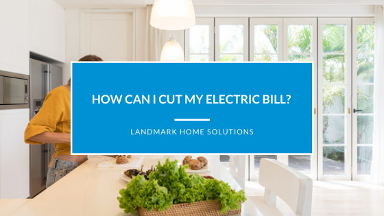 How Can I Cut My Electric Bill?